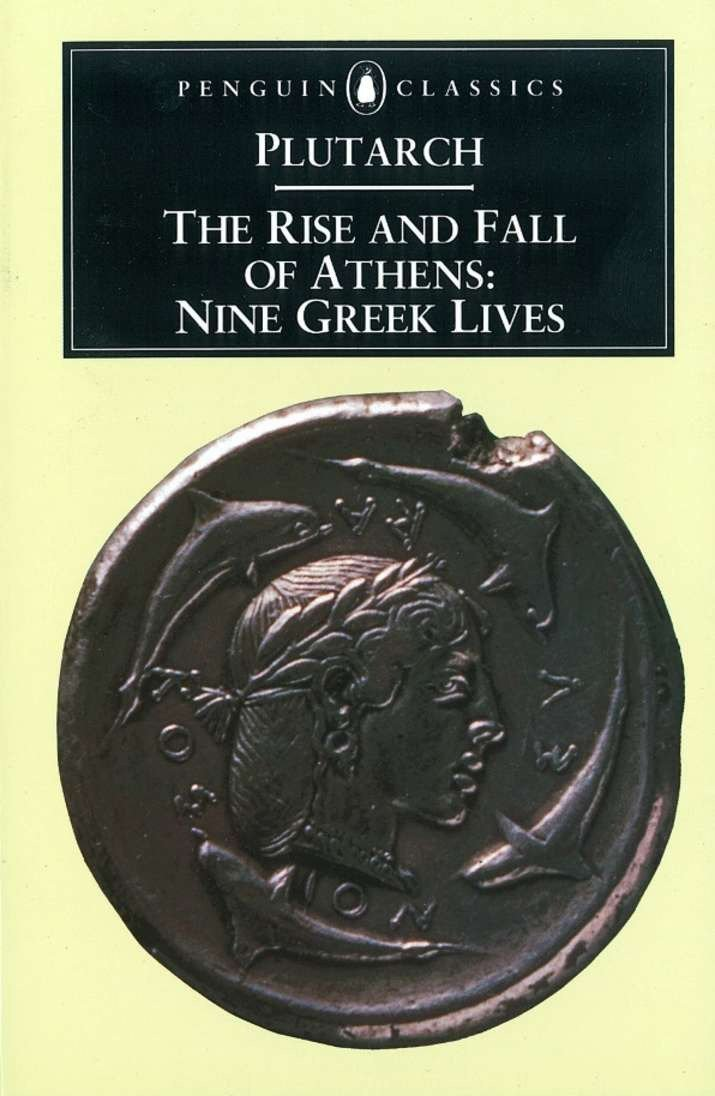 The Rise And Fall Of Athens  Nine Greek Lives  Classics