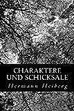 Charaktere und Schicksale, Hermann Heiberg, 1479266612
