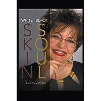 White Skin-Black Soul: A Family Book