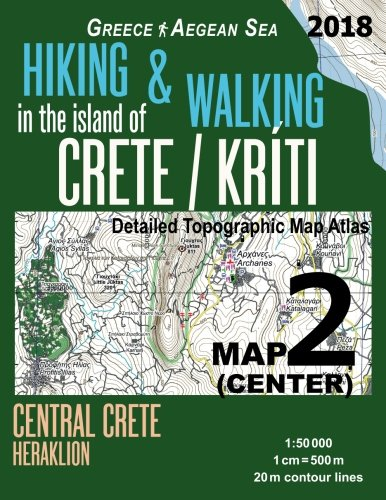 Hiking & Walking in the Island of Crete/Kriti Map 2 (Center) Detailed Topographic Map Atlas 1:50000 Central Crete Heraklion Greece Aegean Sea: Trails. Map (Hopping Greek Islands Travel Guide Maps)