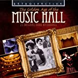 The Golden Age of the Music Hall: 25 Original Mono Recordings