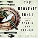 The Heavenly Table: A Novel Audiobook by Donald Ray Pollock Narrated by Kirby Heyborne