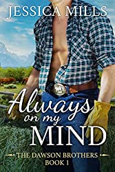 Always on My Mind: A Country Dirt Road Romance (The Dawson Brothers Book 1)