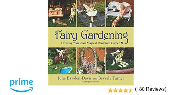 Winning Fairy Gardening Creating Your Own Magical Miniature Garden Julie  With Luxury Fairy Gardening Creating Your Own Magical Miniature Garden Julie  Bawdendavis Beverly Turner  Amazoncom Books With Delightful Gardens Rome Italy Also Crabtree And Evelyn Gardeners In Addition Lee Garden Dunfermline And Keeping Birds Out Of The Garden As Well As Buy Garden Bench Uk Additionally Garden Chairs And Tables From Amazoncom With   Luxury Fairy Gardening Creating Your Own Magical Miniature Garden Julie  With Delightful Fairy Gardening Creating Your Own Magical Miniature Garden Julie  Bawdendavis Beverly Turner  Amazoncom Books And Winning Gardens Rome Italy Also Crabtree And Evelyn Gardeners In Addition Lee Garden Dunfermline From Amazoncom