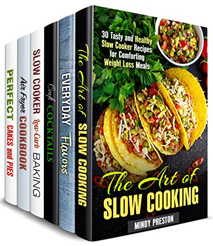 Claire Cocktail - The Art of Cooking Box Set (6 in 1): Slow Cooker, Air Fryer Meals, Cakes and Pies, Best Flavors and Quick and Easy Cocktails (Healthy Meals Book 2)