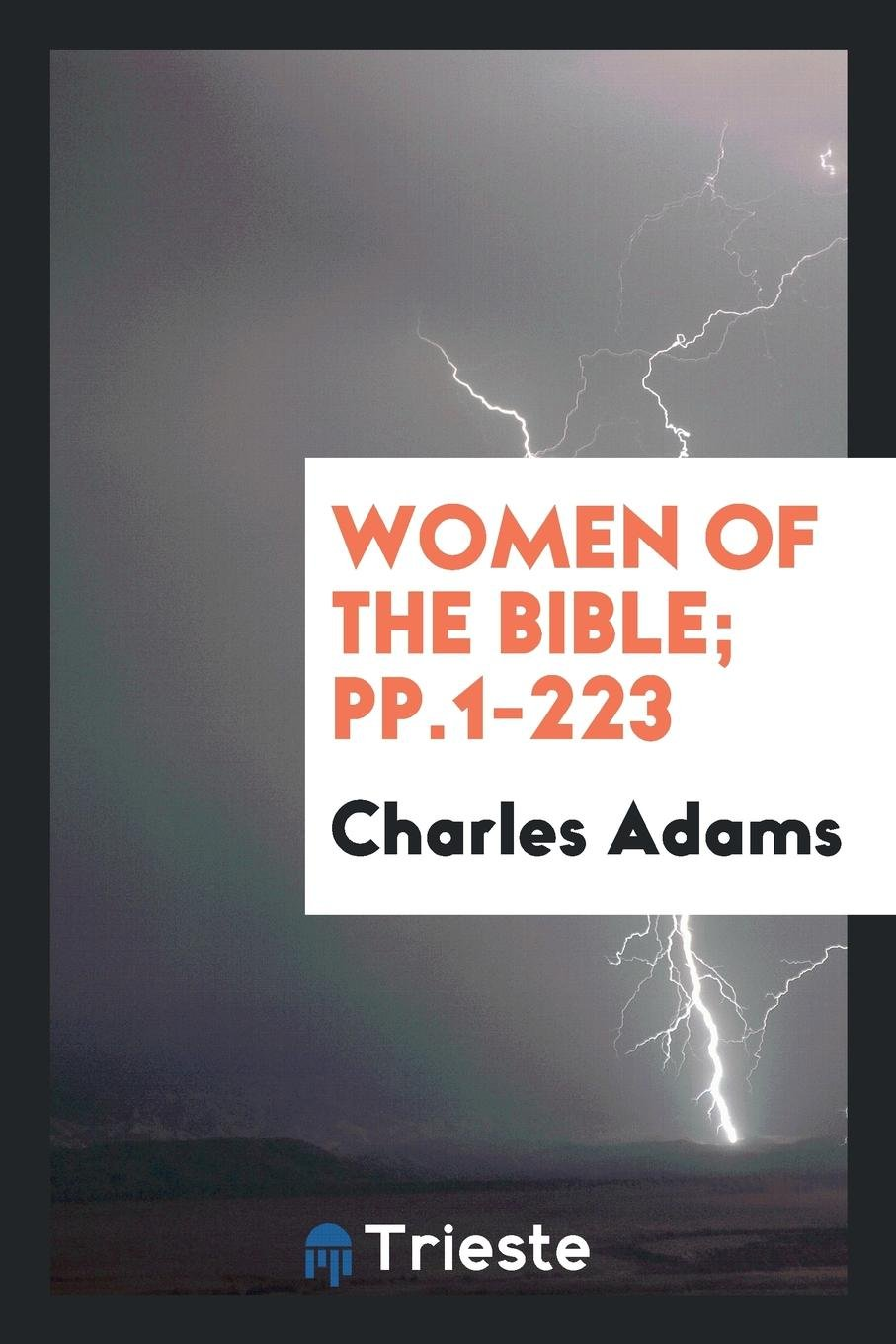 Women of the Bible: Charles Adams: 9780649735464: Amazon com: Books