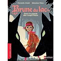 Brune du Lac, dans la gueule des Loups Noirs - Roman Historique - De 7 à 11 ans
