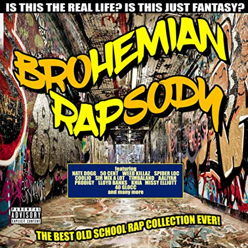 Brohemian Rapsody - The Best Old School Rap Collection Ever [Explicit]