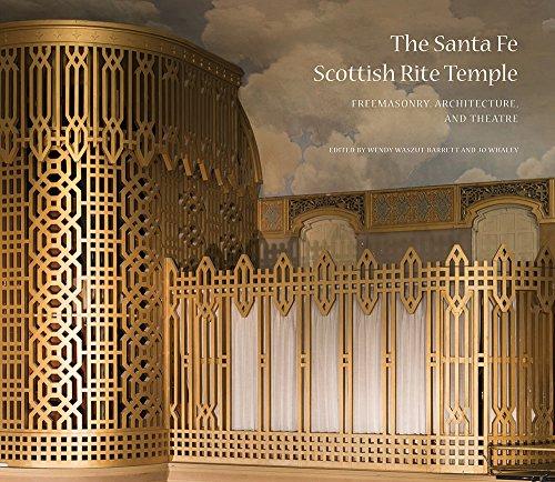 The Santa Fe Scottish Rite Temple: Freemasonry, Architecture, and Theatre