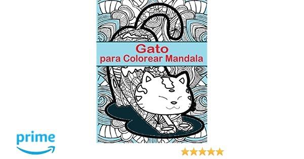 Gato Para Colorear Mandala: Gato Para Colorear Mandala es un libro divertido para todas las edades - Adultos y ninos igual pueden relajarse mientras . ...