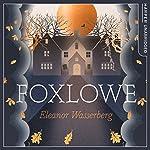 Foxlowe | Eleanor Wasserberg