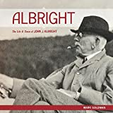 img - for ALBRIGHT: The Life and Times of John J. Albright book / textbook / text book