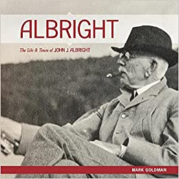 Book ALBRIGHT: The Life and Times of John J. Albright