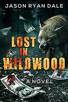 Lost in Wildwood: A Novel by [Dale, Jason Ryan]