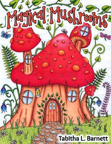 Magical Mushrooms: Adult Coloring (Frog Coloring Book)