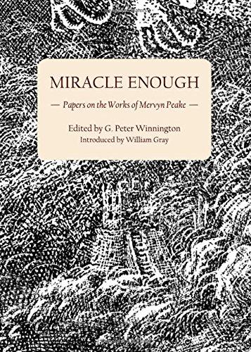 Miracle Enough: Papers on the Works of Mervyn Peake