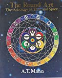 The Round Art: Astrology of Time and Space