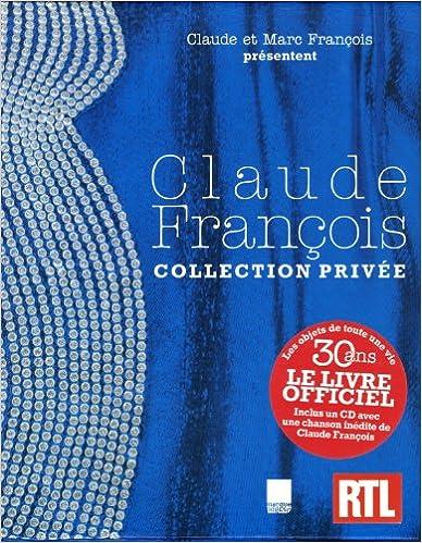 Livres gratuits en ligne Claude François - Collection Privée (inclus un CD avec une chanson inédite de Claude François) pdf epub