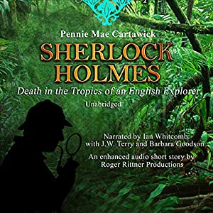 Sherlock Holmes: Death in the Tropics of an English Explorer Audiobook