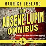 Arsene Lupin Omnibus | Cyanide Publishing,Maurice LeBlanc