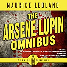 Arsene Lupin Omnibus Audiobook by Cyanide Publishing, Maurice LeBlanc Narrated by James Mawson