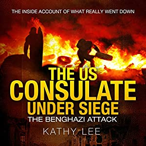 The US Consulate Under Siege: The Benghazi Attack Audiobook