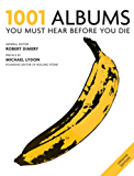 1001 Albums You Must Hear Before You Die: You Must Hear Before You Die (English Edition)