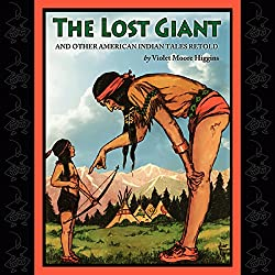 The Lost Giant and Other American Indian Tales Retold