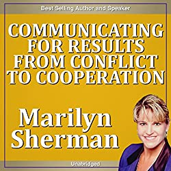 Communicating for Results from Conflict to Cooperation