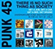 PUNK 45: There Is No Such Thing As Society - Get A Job, Get A Car, Get A Bed, Get Drunk! Underground Punk and Post-Punk in the UK 1977-81, Volume 2 [VINYL]