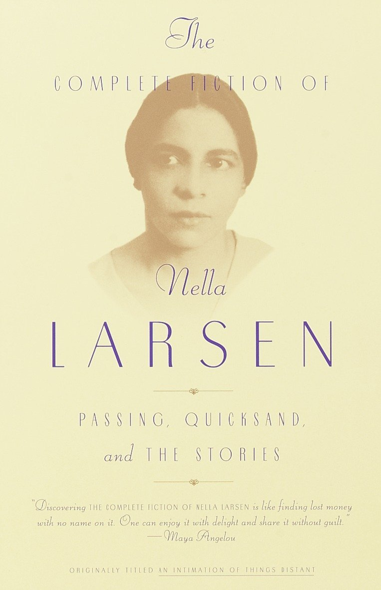 Read Online The Complete Fiction of Nella Larsen: Passing, Quicksand, and The Stories pdf