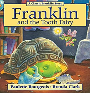 Franklin and the Tooth Fairy (Classic Franklin Stories Book 11)
