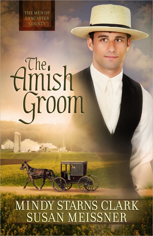 The Amish Groom The Men Of Lancaster County Clark Mindy Starns Meissner Susan 9780736957342 Amazon Com Books