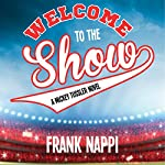 Welcome to the Show: A Mickey Tussler Novel   Frank Nappi