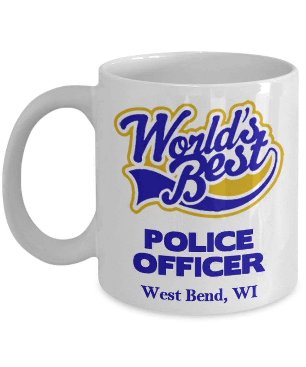 """Police Officer Coffee Mug:""""Best Police Officer In West Bend, WI"""" Best Coffee/Tea Cup, Graduation/Congratulation Gift For Retiring Law Enforcement PD And Sheriff Deputy/Cops Living In Wisconsin"""