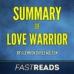 Summary of Love Warrior: by Glennon Doyle Melton: Includes Key Takeaways & Analysis    FastReads