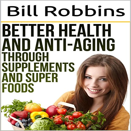 61nl623YUpL - Better Health and Anti-Aging Through Supplements and Super Foods
