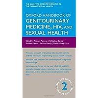 Oxford Handbook of Genitourinary Medicine, HIV, and Sexual Health (Oxford Medical Handbooks)