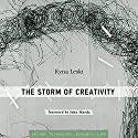 The Storm of Creativity: Simplicity: Design, Technology, Business, Life Audiobook by Kyna Leski Narrated by Robin McKay