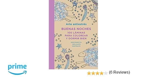 Arte Antiestrés: Buenas noches. 100 láminas para colorear y dormir ...