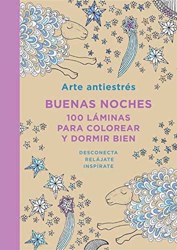 Descargar Libro Arte Antiéstres. Buenas Noches. 100 Láminas Para Colorear Y Dormir Bien Varios Autores