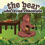 Books for Kids: The Bear Who Loved Chocolate: stories for kids to read by age 2-5