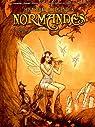 Histoires et légendes normandes, Tome 4 : Petites fées et grandes dames par Tanguy