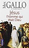 Jésus, l'homme qui était Dieu