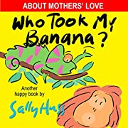 Who Took My Banana? (A Children's Picture Book)