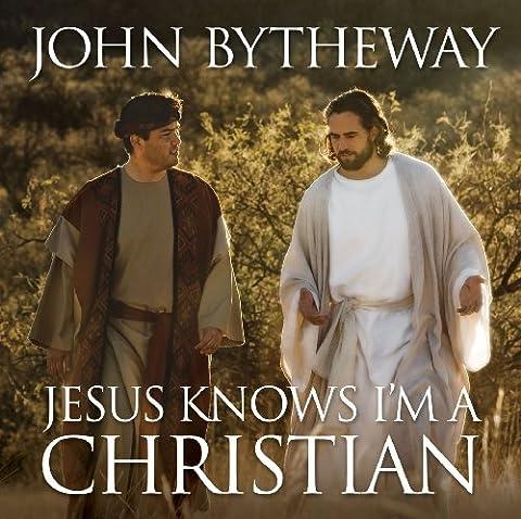 Jesus Knows I'm a Christian (John Bytheway Audio)
