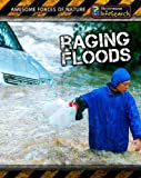 img - for Raging Floods (Awesome Forces of Nature) book / textbook / text book