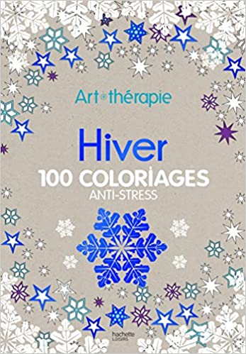 Hiver 100 Coloriages Anti Stress Art Therapie French Edition