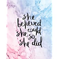 She Believed She Could So She Did: An Inspirational Journal - Notebook to Write In - Lined Pages (Inspirational Journals for Women)