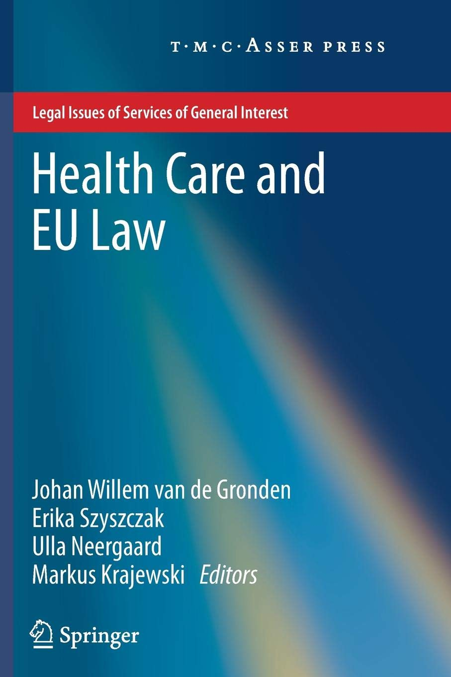 Health Care and EU Law (Legal Issues of Services of General Interest)